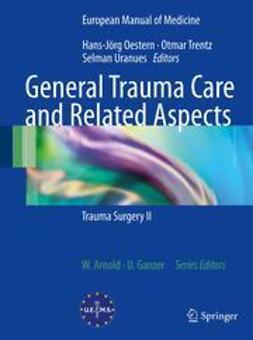 Oestern, Hans-Jörg - General Trauma Care and Related Aspects, ebook