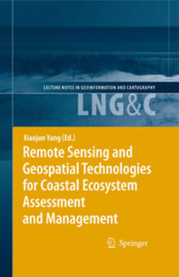 Yang, Xiaojun - Remote Sensing and Geospatial Technologies for Coastal Ecosystem Assessment and Management, e-kirja