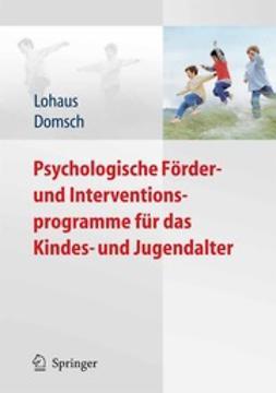 Lohaus, Arnold - Psychologische Förder- und Interventionsprogramme für das Kindes- und Jugendalter, ebook