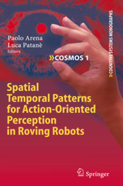 Arena, Paolo - Spatial Temporal Patterns for Action-Oriented Perception in Roving Robots, ebook