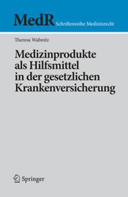 Wabnitz, Theresa - Medizinprodukte als Hilfsmittel in der gesetzlichen Krankenversicherung, ebook