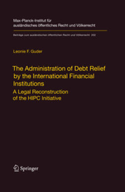 Guder, Leonie F. - The Administration of Debt Relief by the International Financial Institutions, ebook