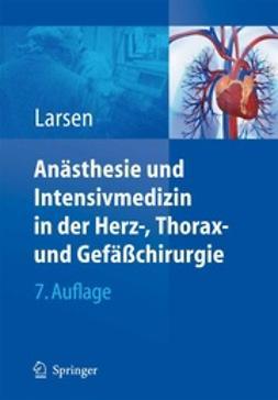 Larsen, Reinhard - Anästhesie und Intensivmedizin in Herz-, Thorax- und Gefäßchirurgie, ebook