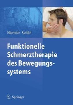 Niemier, Kay - Funktionelle Schmerztherapie des Bewegungssystems, ebook