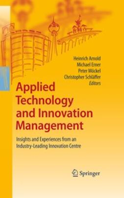 Arnold, Heinrich - Applied Technology and Innovation Management, ebook