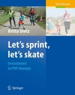 Dietz, Britta - Let's sprint, let's skate. Innovationen im PNF-Konzept, ebook