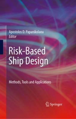 Papanikolaou, Apostolos - Risk-Based Ship Design, ebook