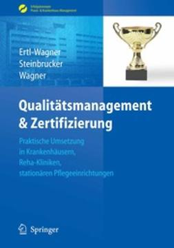 Ertl-Wagner, Birgit - Qualitätsmanagement & Zertifizierung, ebook