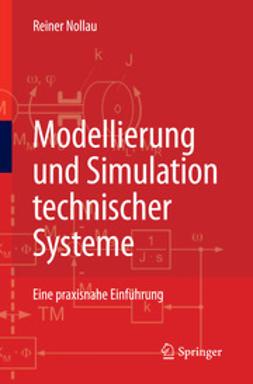 Nollau, Reiner - Modellierung und Simulation technischer Systeme, ebook