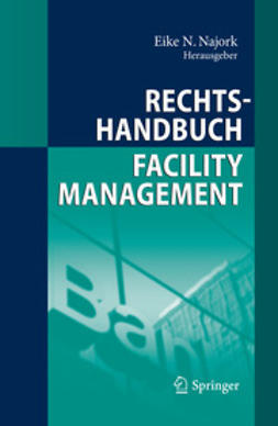 Najork, Eike N. - Rechtshandbuch Facility Management, ebook