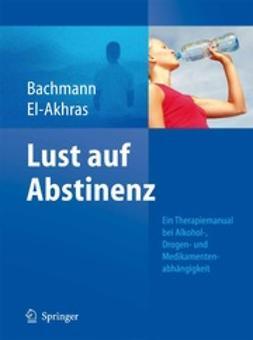 Bachmann, Meinolf - Lust auf Abstinenz, ebook