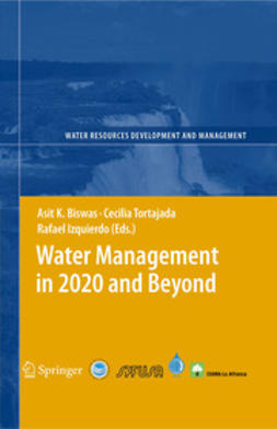 Biswas, Asit K. - Water Management in 2020 and Beyond, ebook
