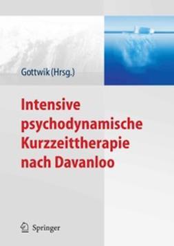 Gottwik, Gerda - Intensive psychodynamische Kurzzeittherapie nach Davanloo, ebook