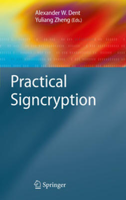 Dent, Alexander W. - Practical Signcryption, ebook
