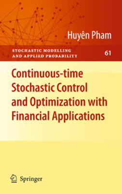 Pham, Huyên - Continuous-time Stochastic Control and Optimization with Financial Applications, ebook