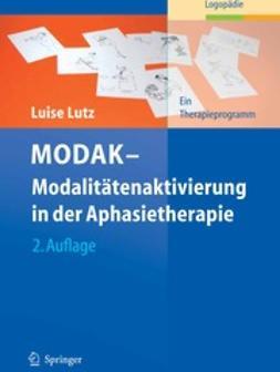 Lutz, Luise - MODAK — Modalitätenaktivierung in der Aphasietherapie, e-kirja