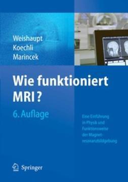 Weishaupt, Dominik - Wie funktioniert MRI?, ebook