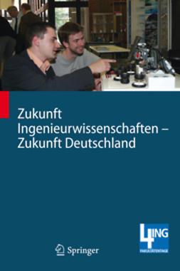 Bargstädt, Hans-Joachim - Zukunft Ingenieurwissenschaften – Zukunft Deutschland, e-bok