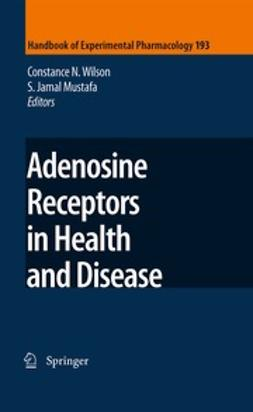 Wilson, Constance N. - Adenosine Receptors in Health and Disease, ebook