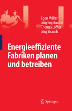 Müller, Egon - Energieeffiziente Fabriken planen und betreiben, ebook