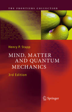 Stapp, Henry P. - Mind, Matter and Quantum Mechanics, ebook