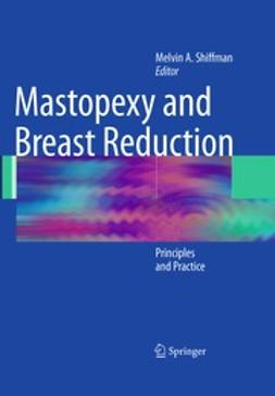 Shiffman, Melvin A. - Mastopexy and Breast Reduction, e-kirja