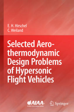 Hirschel, Ernst Heinrich - Selected Aerothermodynamic Design Problems of Hypersonic Flight Vehicles, ebook