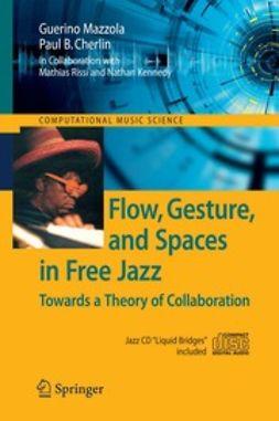 Cherlin, Paul B. - Flow, Gesture, and Spaces in Free Jazz, ebook