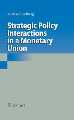 Carlberg, Michael - Strategic Policy Interactions in a Monetary Union, e-bok