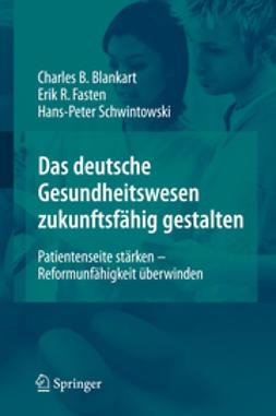 Blankart, Charles Beat - Das deutsche Gesundheitswesen zukunftsfähig gestalten, ebook