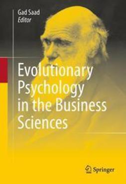 Saad, Gad - Evolutionary Psychology in the Business Sciences, ebook
