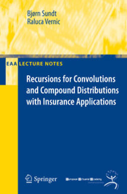 Vernic, Raluca - Recursions for Convolutions and Compound Distributions with Insurance Applications, ebook