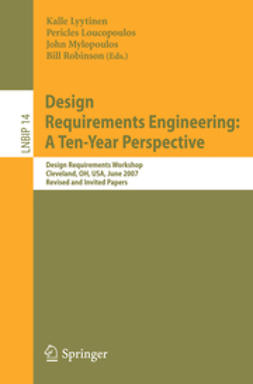 Loucopoulos, Pericles - Design Requirements Engineering: A Ten-Year Perspective, ebook