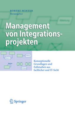 Winter, Robert - Management von Integrationsprojekten, ebook