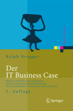 Brugger, Ralph - Der IT Business Case, e-bok