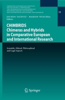 Taupitz, Jochen - CHIMBRIDS - Chimeras and Hybrids in Comparative European and International Research, ebook
