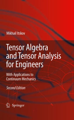 Itskov, Mikhail - Tensor Algebra and Tensor Analysis for Engineers, ebook