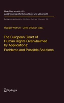 Deutsch, Ulrike - The European Court of Human Rights Overwhelmed by Applications: Problems and Possible Solutions, e-kirja