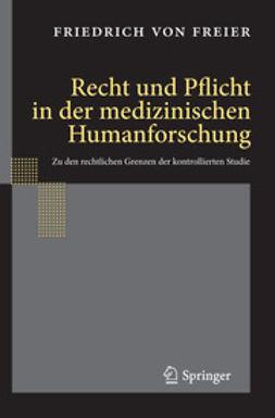 Freier, Friedrich - Recht und Pflicht in der medizinischen Humanforschung, ebook