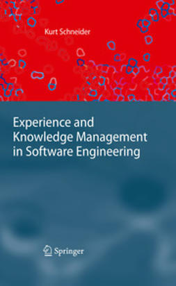 Schneider, Kurt - Experience and Knowledge Management in Software Engineering, ebook