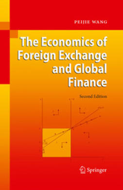 Wang, Peijie - The Economics of Foreign Exchange and Global Finance, ebook