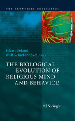 Voland, Eckart - The Biological Evolution of Religious Mind and Behavior, ebook