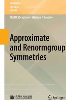Ibragimov, Nail H. - Approximate and Renormgroup Symmetries, ebook