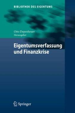 Depenheuer, Otto - Eigentumsverfassung und Finanzkrise, ebook