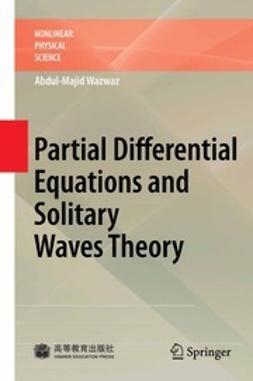 Wazwaz, Abdul-Majid - Partial Differential Equations and Solitary Waves Theory, e-bok