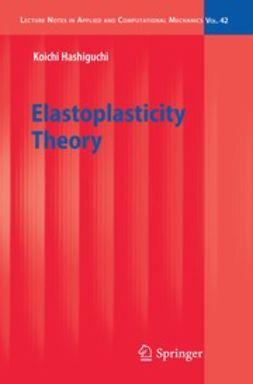 Hashiguchi, Koichi - Elastoplasticity Theory, ebook