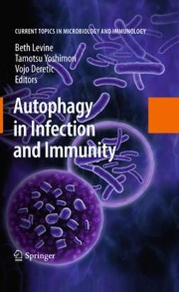 Levine, Beth - Autophagy in Infection and Immunity, ebook