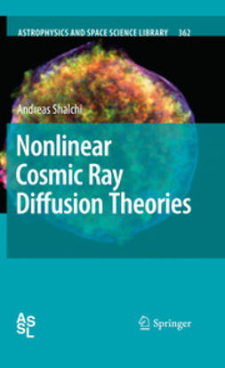 Shalchi, Andreas - Nonlinear Cosmic Ray Diffusion Theories, ebook