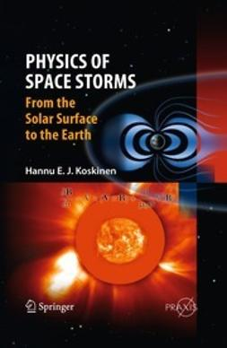 Koskinen, Hannu - Physics of Space Storms, e-bok