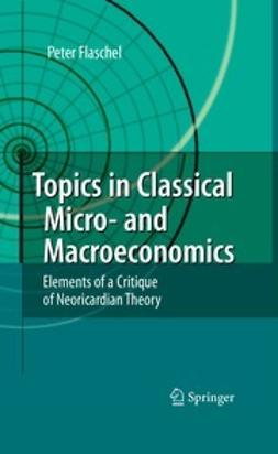 Flaschel, Peter - Topics in Classical Micro- and Macroeconomics, ebook